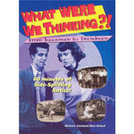 What Were We Thinking DVD