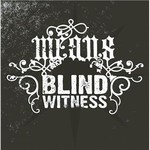 Means/ Blind Witness CD