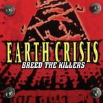 Earth Crisis - Breed The Killers