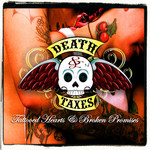 Death & Taxes - Tattooed Hearts And Broken Promises