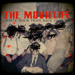 The Movielife - Forty Hour Train Back To Penn