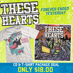 These Hearts - Forever Ended Yesterday CD And T-shirt