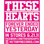 These Hearts - Forever Ended Yesterday Deluxe