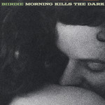 Morning Kills the Dark CD