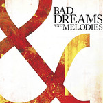 Bad Dreams & Melodies CD