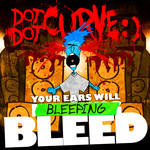 Your Ears Will Bleeping Bleed CD