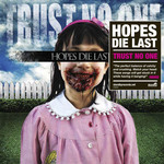 Hopes Die Last - Trust No One