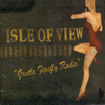 Isle of View - Gentle Firefly Radio