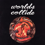 Worlds Collide - s/t