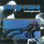 Snapcase - lookinglasself