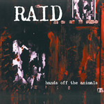 Raid - Hands Off The Animals