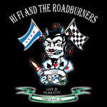 Hi Fi And The Roadburners - Live In Fear City