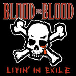 Blood For Blood - Livin' In Exile