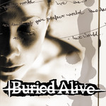Buried Alive - Death Of Your Perfect World