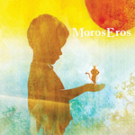 Moros Eros - I Saw The Devil Last Night And Now The Sun Shines Bright