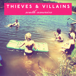 Thieves And Villains - South America