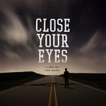 Close Your Eyes - Line In The Sand CD And T-Shirt