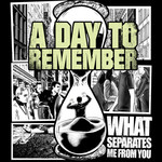 A Day To Remember - What Separates me From You (Front Print)