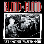 Blood For Blood - Wasted