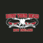 Bury Your Dead - New England