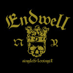 Endwell - Single And Loving It
