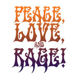Peace, Love And  Rage T-Shirt