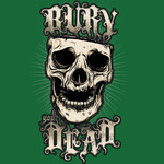 Bury Your Dead - Laughing Skull