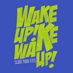 Close Your Eyes - Wake Up