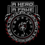 A Hero A Fake - The Future Again