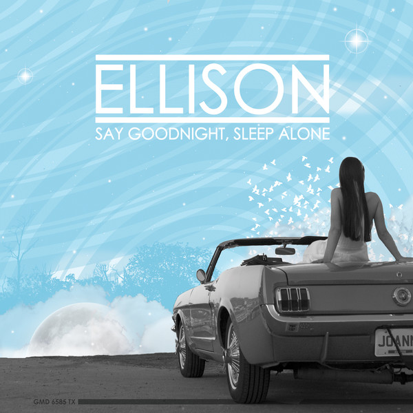 Ellison - Say Goodnight, Sleep Alone