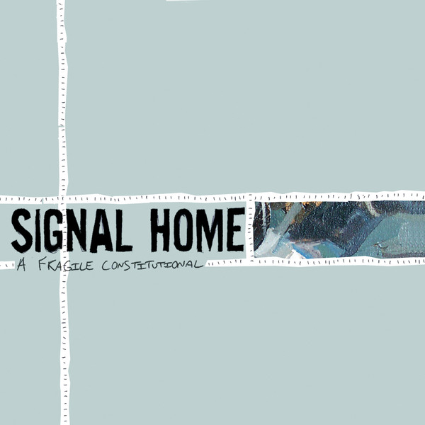 Signal Home - A Fragile Constitutional