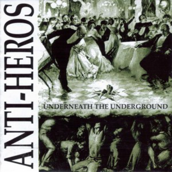 Anti Heros - Underneath the Underground