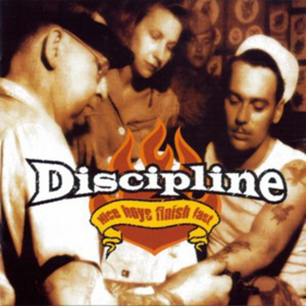 Discipline - Nice Boys Finish Last