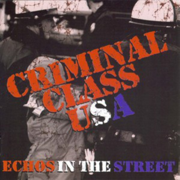 Criminal Class USA - Echoes in the Streets