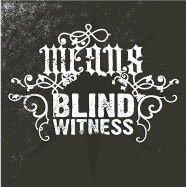Means/Blind Witness - Means/ Blind Witness