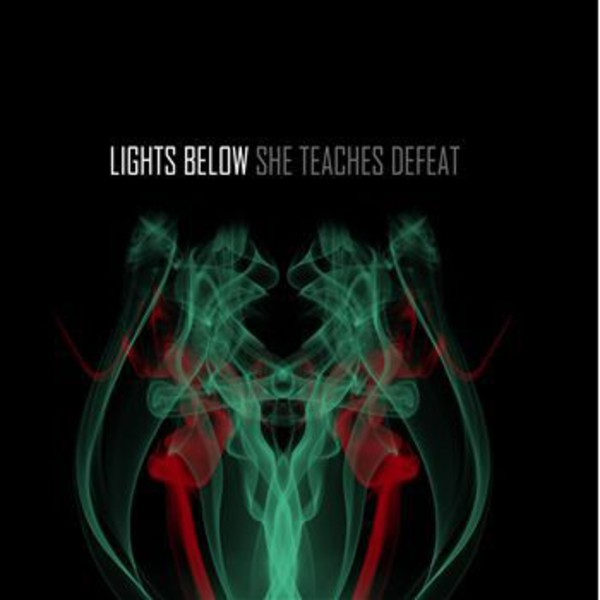 Lights Below - She Teaches Defeat
