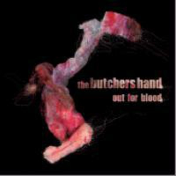 The Butchers Hand - Out For Blood