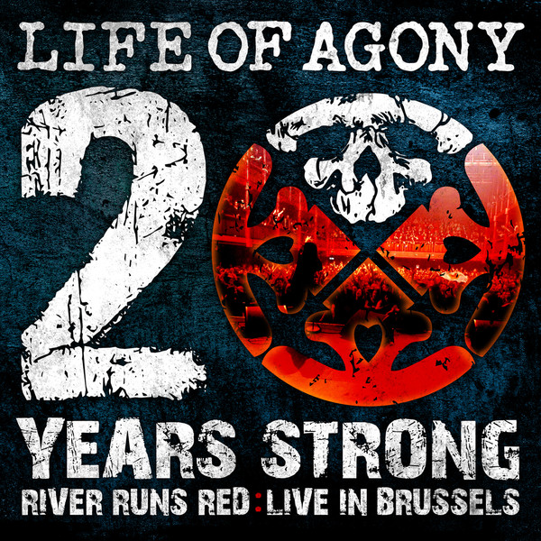 Life Of Agony - 20 Years Strong - River Runs Red: Live In Brussels