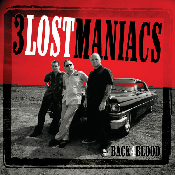 3 Lost Maniacs - Back For Blood