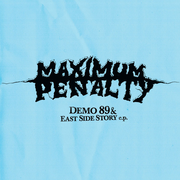 Maximum Penalty - Demo & East Side Stories