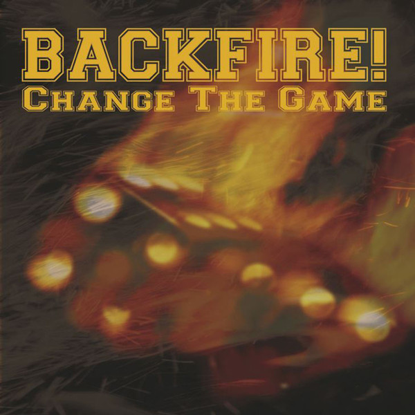 Backfire - Change The Game