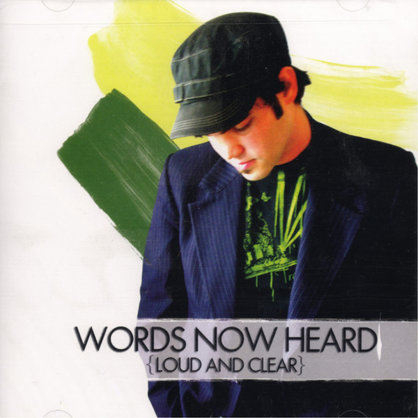 Words Now Heard - Loud and Clear