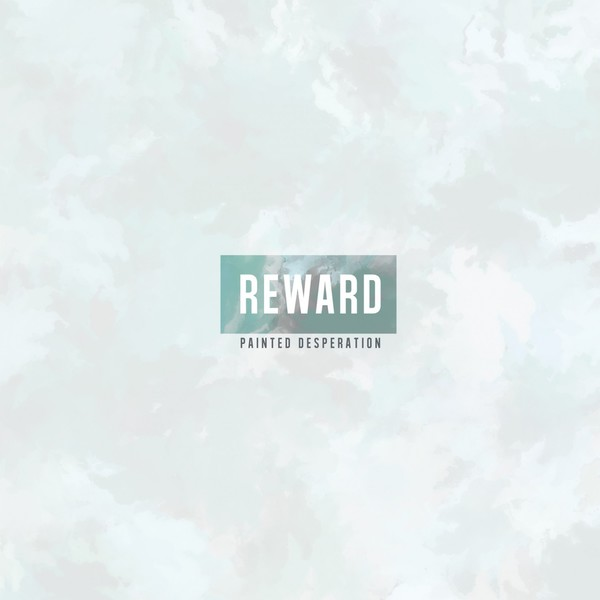 Reward - Painted Desperation
