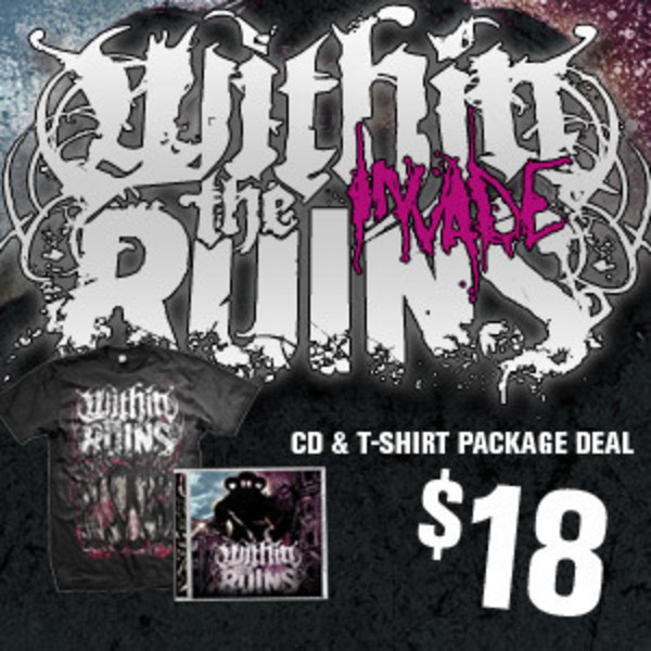 Within The Ruins - Invade CD and Tshirt