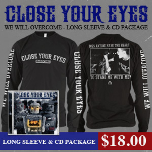 Close Your Eyes - We Will Overcome Long Sleeve And CD