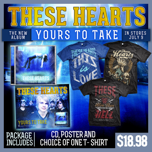 These Hearts - Yours To Take CD, T-Shirt And Poster