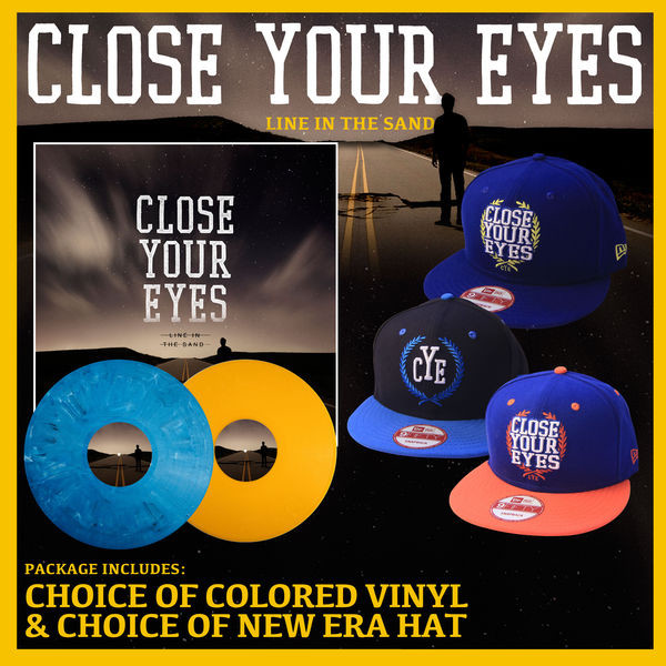 Close Your Eyes - Line In The Sand Vinyl And New Era Hat