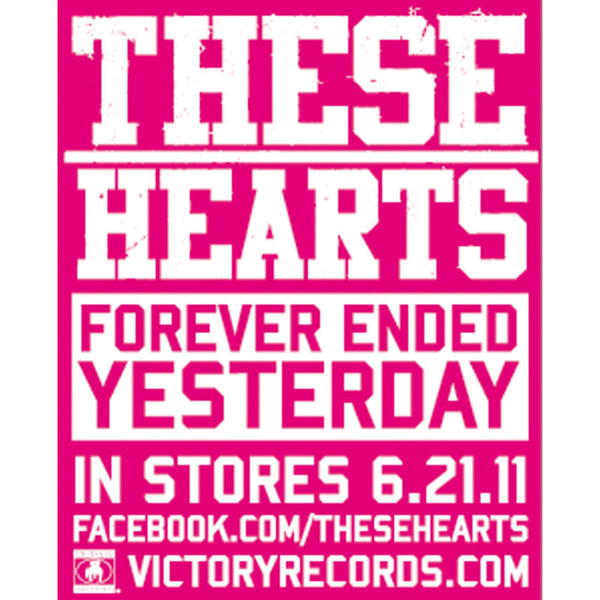 These Hearts - Forever Ended Yesterday