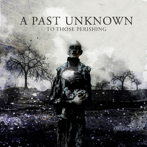 A Past Unknown - To Those Pershing