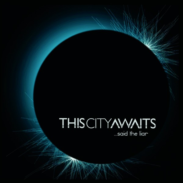 This City Awaits - Said The Liar